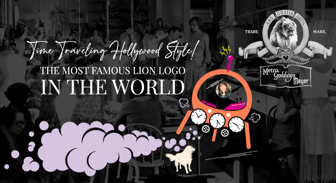 Time Traveling Hollywood Style | The Most Famous Lion Logo In The World